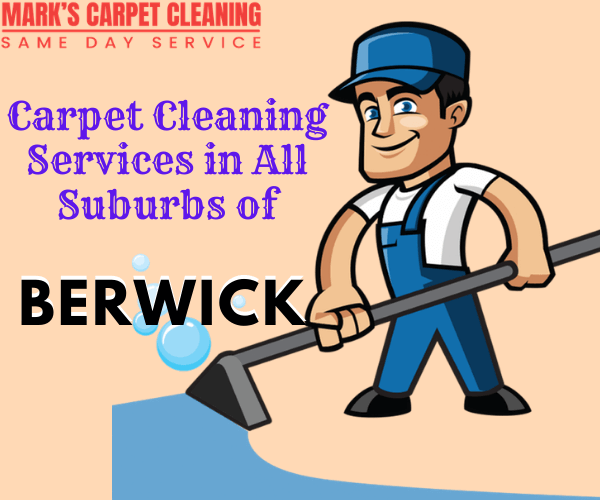 Carpet Cleaning Services in All Suburbs of Berwick