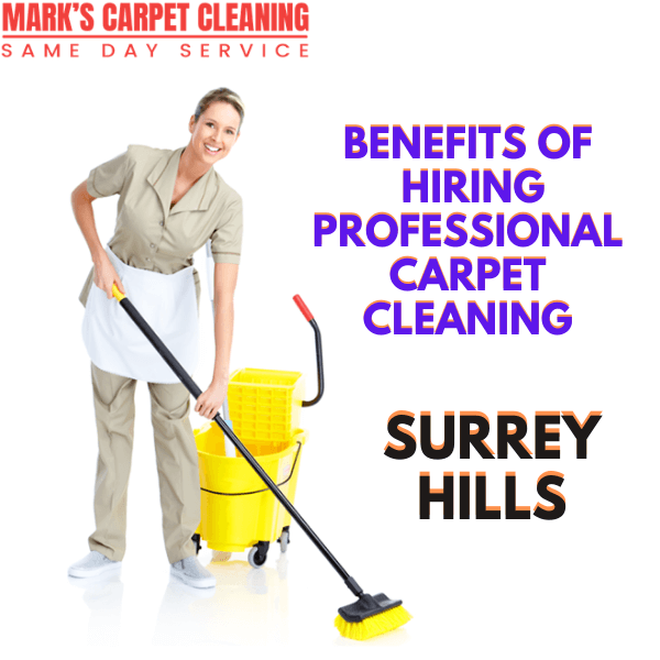 Benefits of hiring Marks Carpet Cleaning Surrey Hills