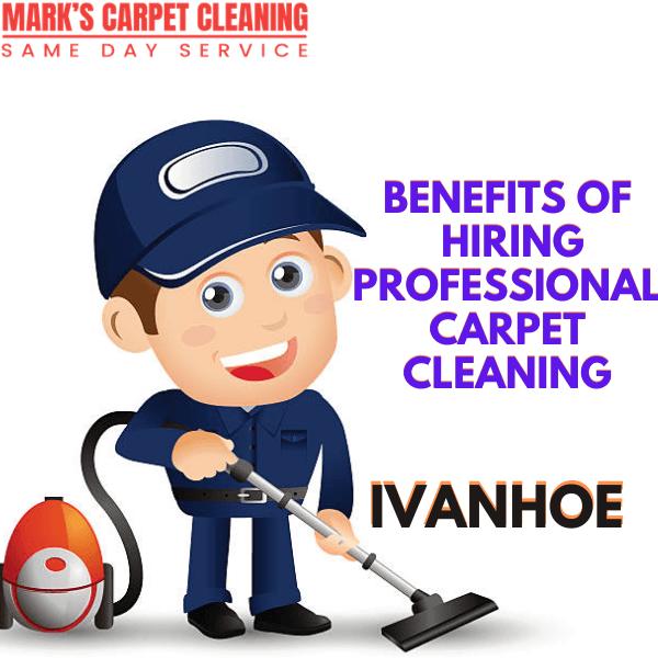 Benefits of hiring Marks carpet cleaning Ivanhoe