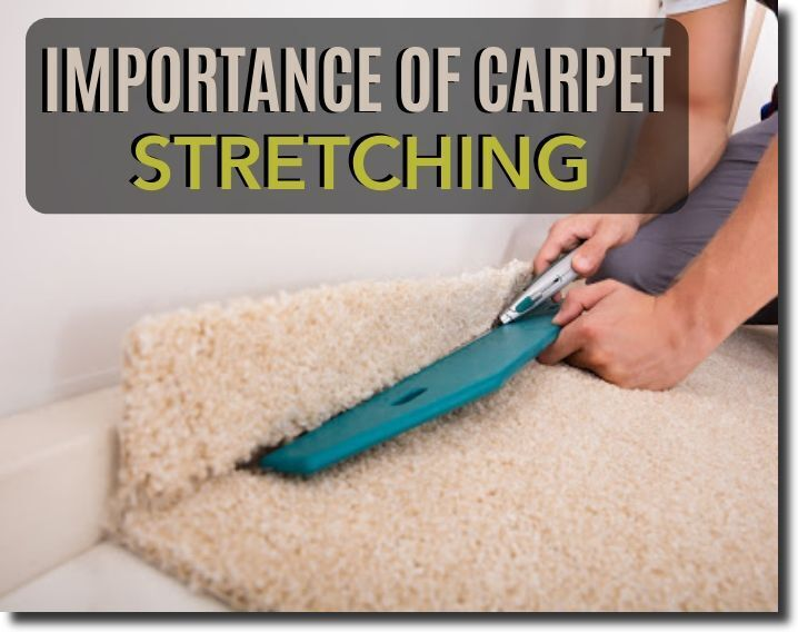 importance of carpet stretching