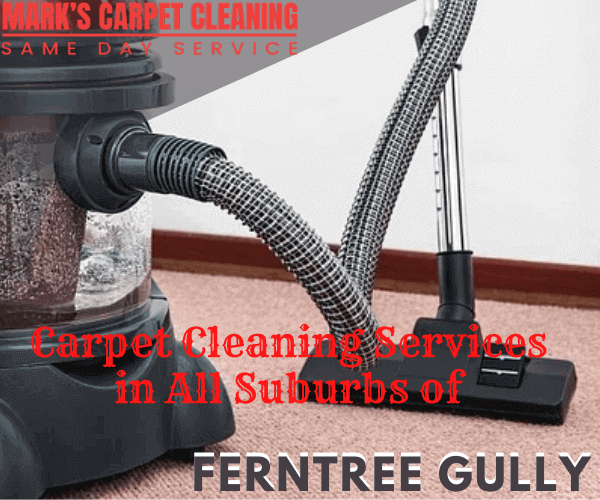 Marks Carpet Cleaning Services in All Suburbs of Ferntree Gully