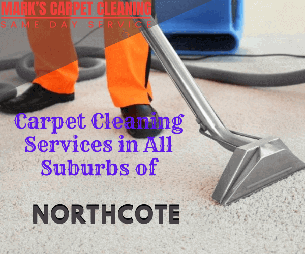 Marks Carpet Cleaning Services in All Suburbs of Northcote