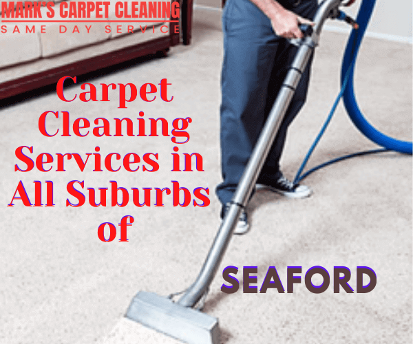 Marks Carpet Cleaning Services in All Suburbs of Seaford