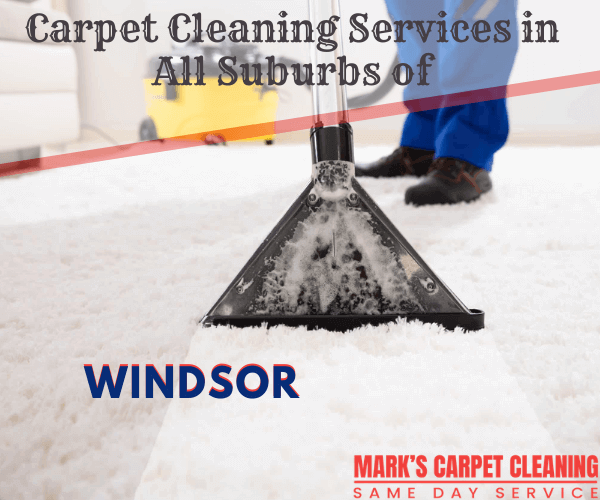 Marks carpet cleaning Services in All Suburbs of Windsor