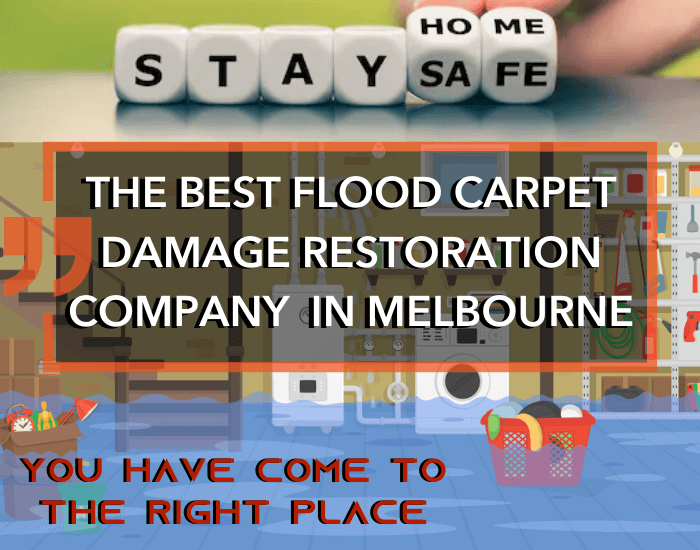 THE BEST FLOOD CARPET DAMAGE RESTORATION COMPANY IN MELBOURNE