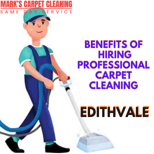 benefits of hiring Marks Professional carpet cleaning service in Edithvale