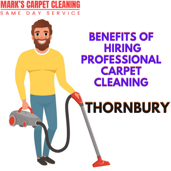 benefits of hiring Marks Professional carpet cleaning service in Thornbury