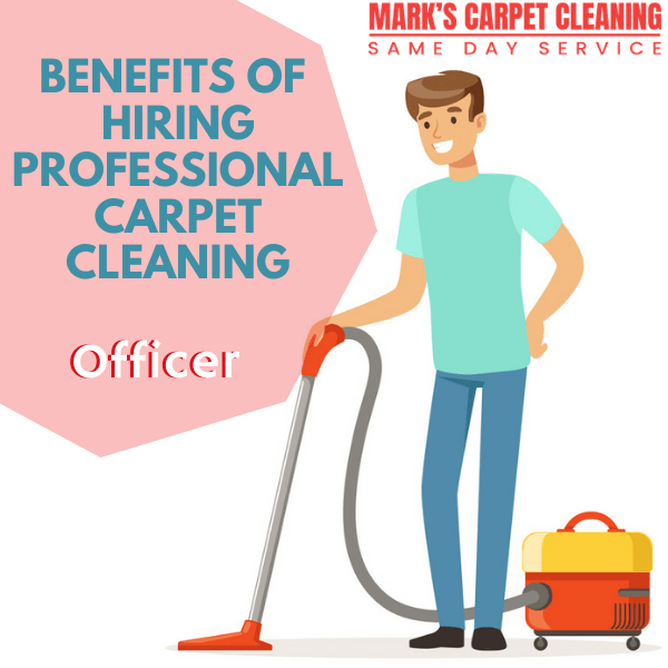 benefits of hiring Marks carpet cleaning Officer