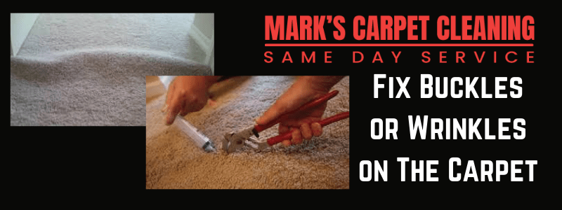 Fix Buckles or Wrinkles on The Carpet